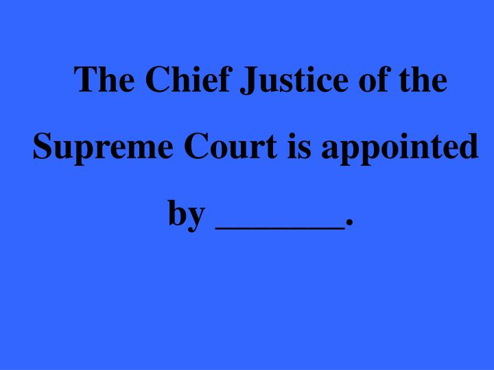 The Chief Justice of the