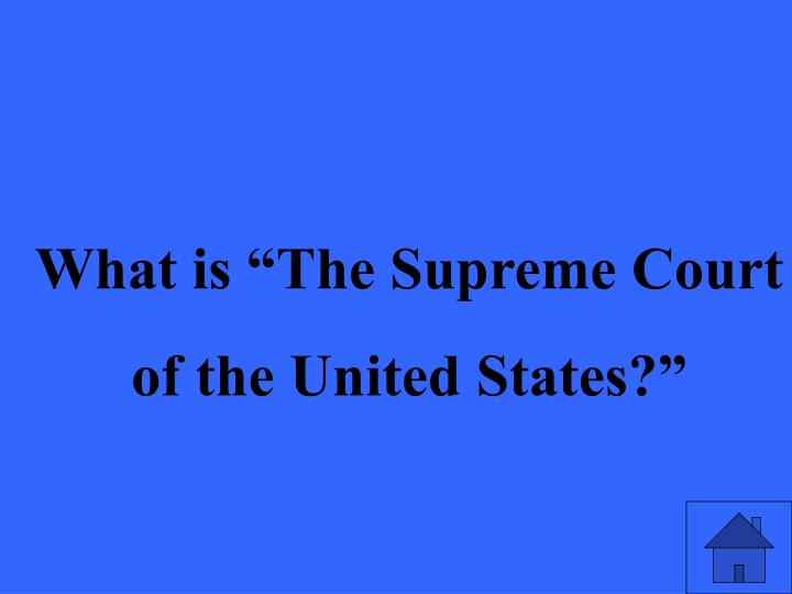 """What is """"The Supreme Court"""