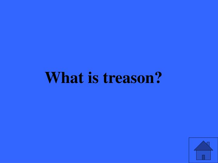 What is treason?