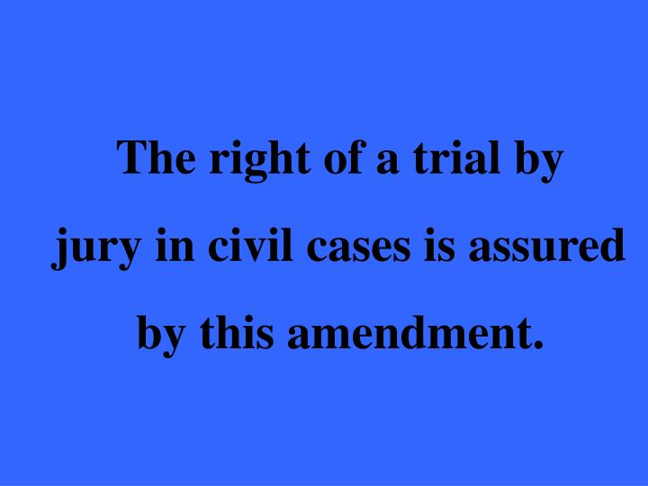 The right of a trial by