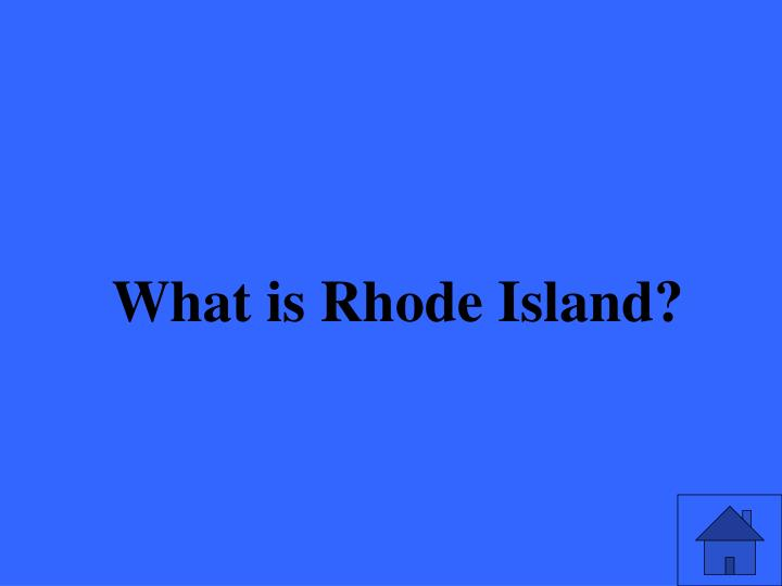 What is Rhode Island?