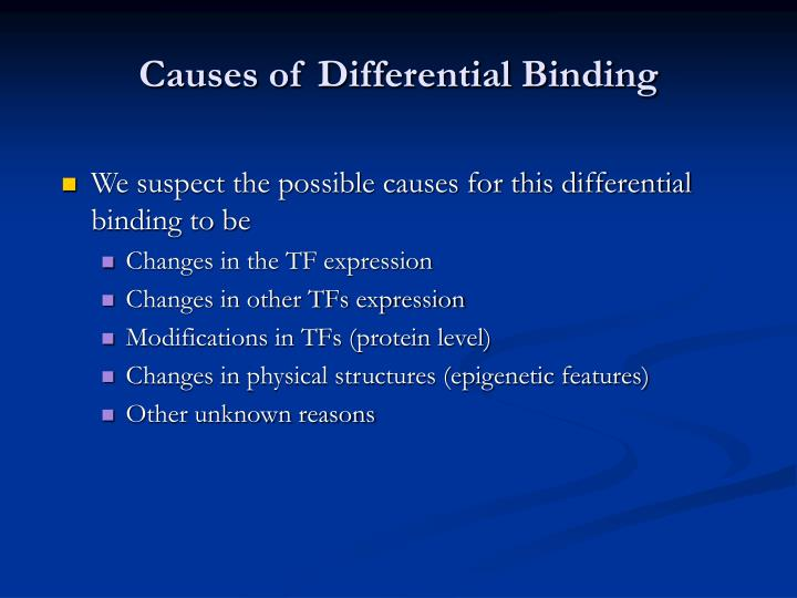 Causes of Differential Binding