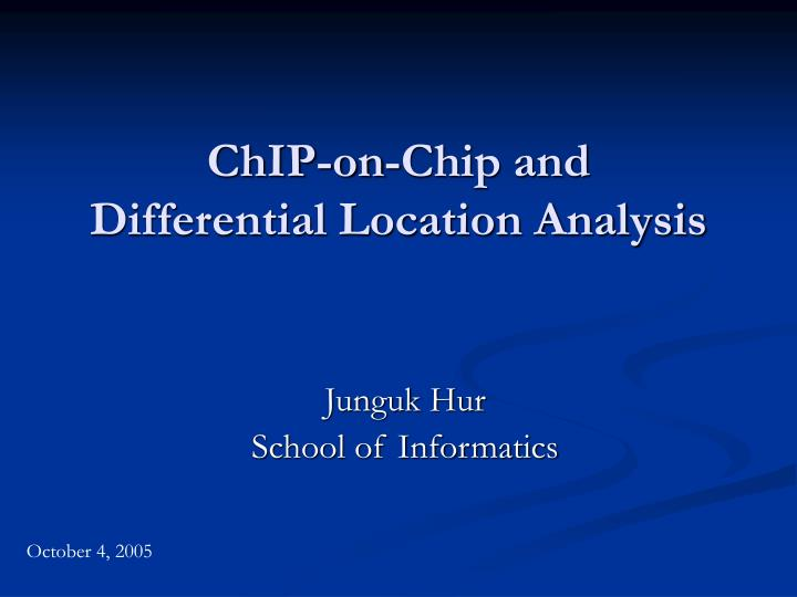 chip on chip and differential location analysis