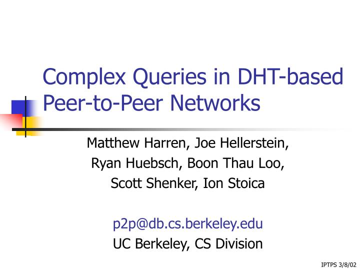 Complex queries in dht based peer to peer networks