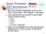 query processor qp architecture