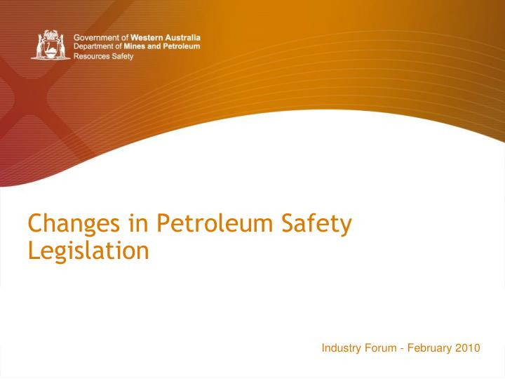 Changes in petroleum safety legislation