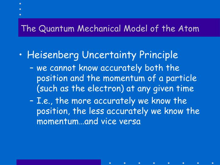 The Quantum Mechanical Model of the Atom