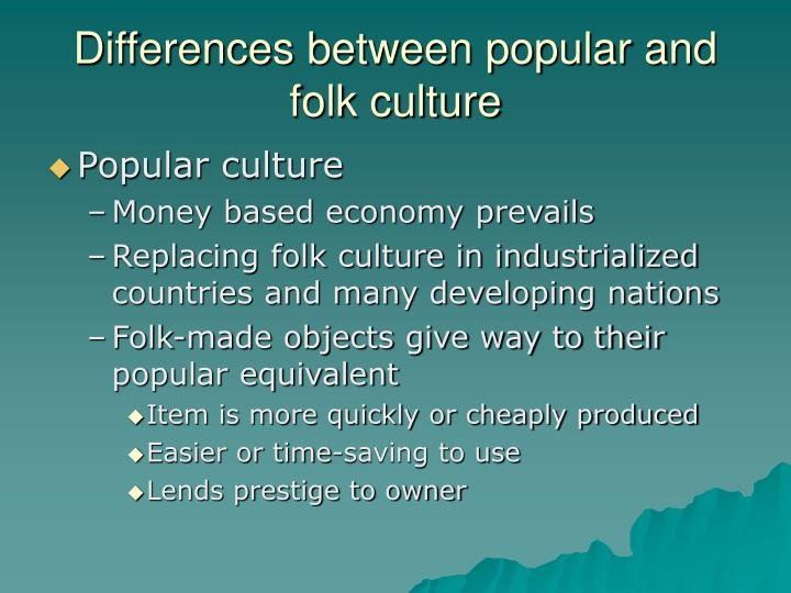 Differences between popular and folk culture1