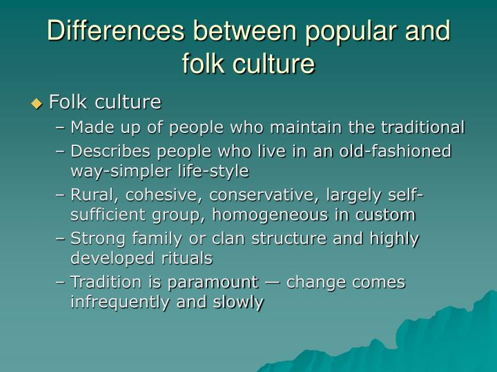 Differences between popular and folk culture