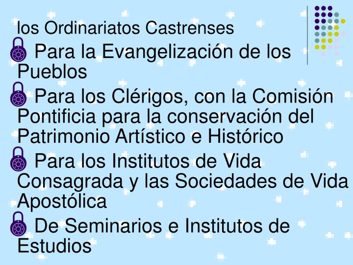 los Ordinariatos Castrenses
