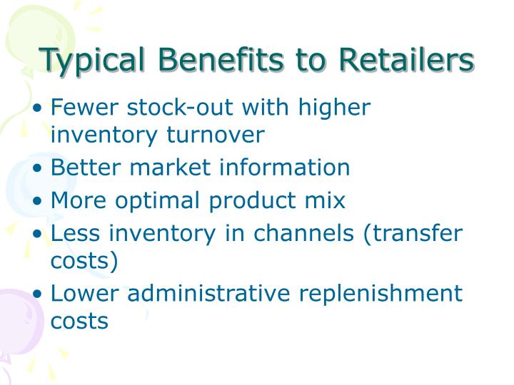 Typical Benefits to Retailers