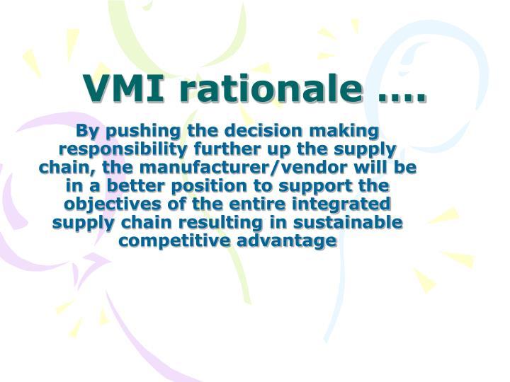 VMI rationale ….