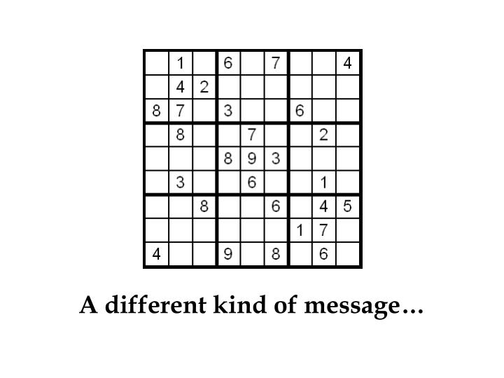 A different kind of message…