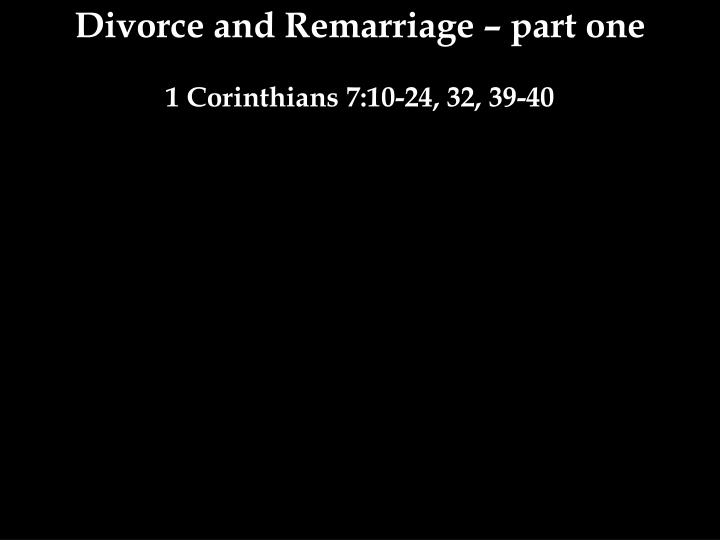 Divorce and Remarriage – part one