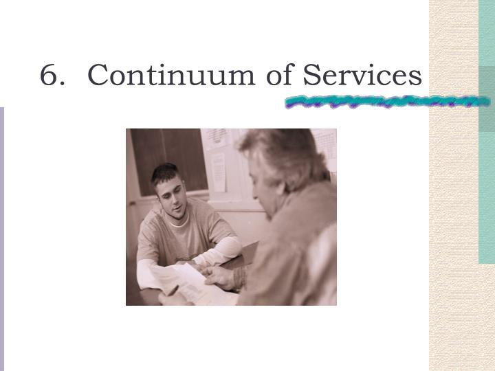 6.  Continuum of Services