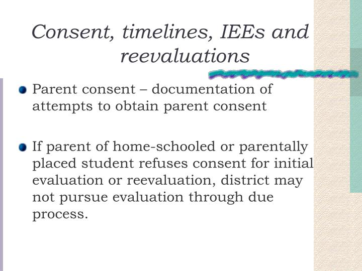 Consent, timelines, IEEs and reevaluations