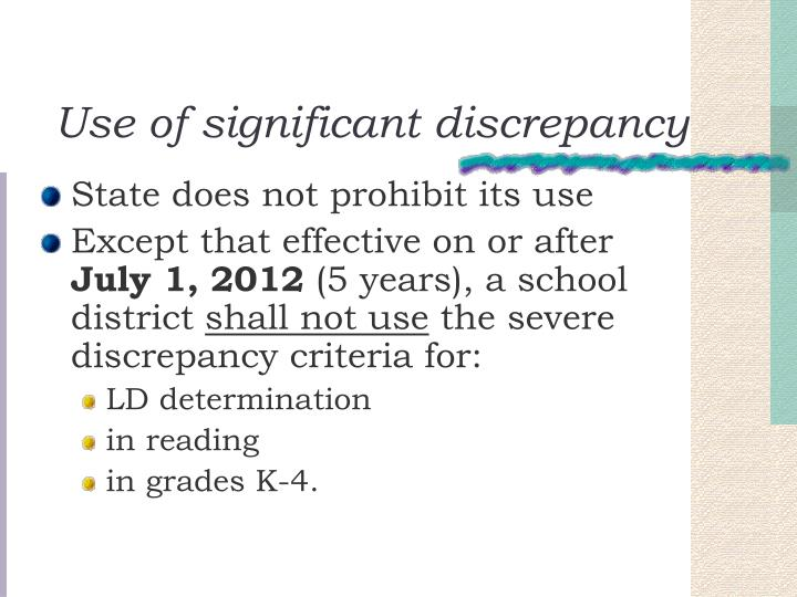 Use of significant discrepancy