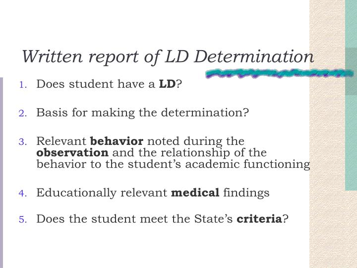 Written report of LD Determination