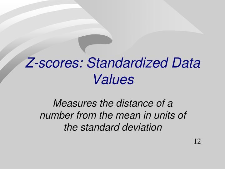Z-scores: Standardized Data Values