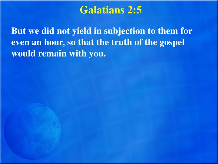 Galatians 2:5