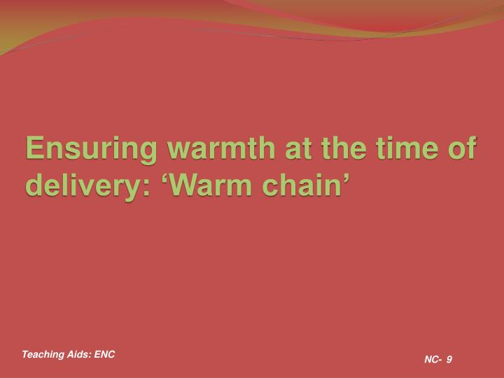 Ensuring warmth at the time of delivery: 'Warm chain'