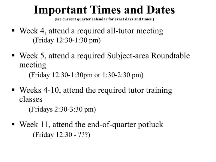 Important Times and Dates
