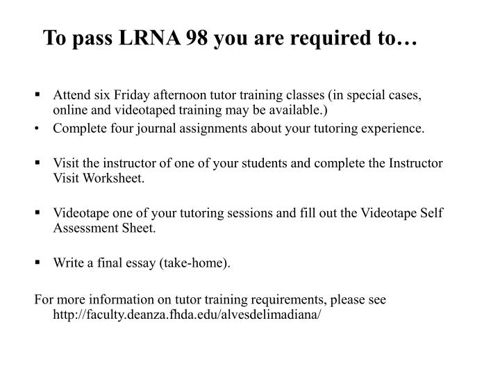 To pass LRNA 98 you are required to…