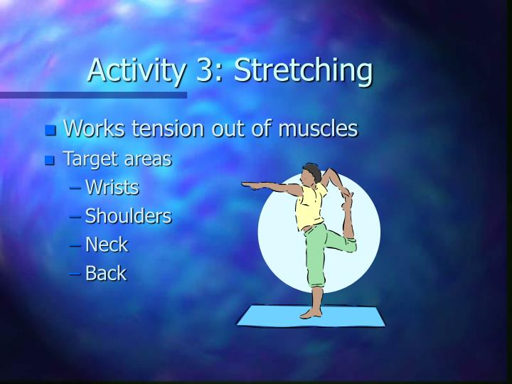Activity 3: Stretching