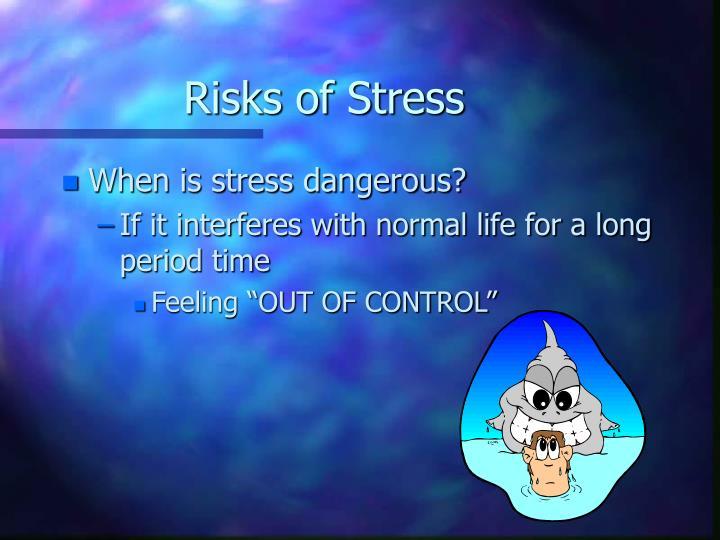 Risks of Stress
