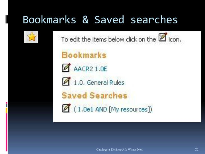 Bookmarks & Saved searches