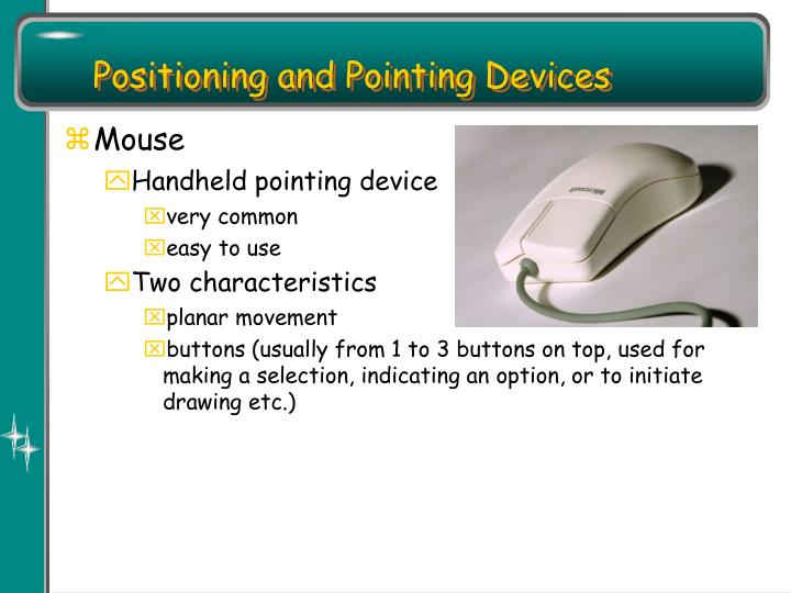 Positioning and Pointing Devices