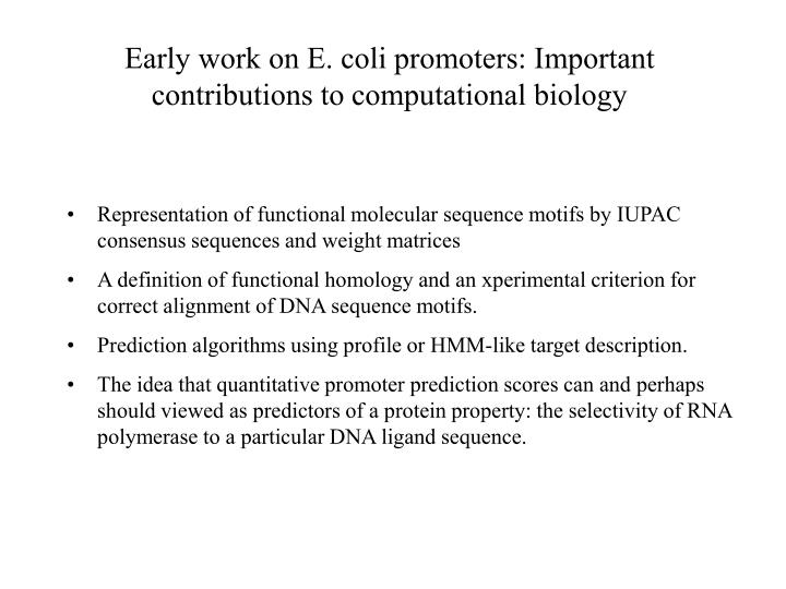 Early work on E. coli promoters: Important contributions to computational biology