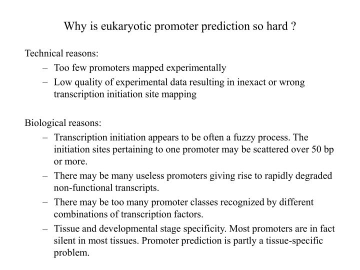 Why is eukaryotic promoter prediction so hard ?