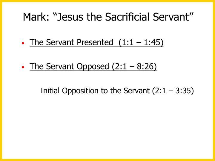 "Mark: ""Jesus the Sacrificial Servant"""