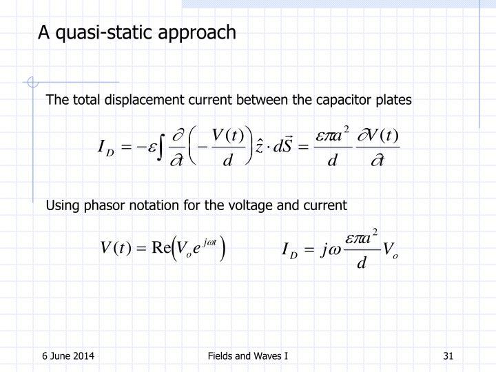A quasi-static approach