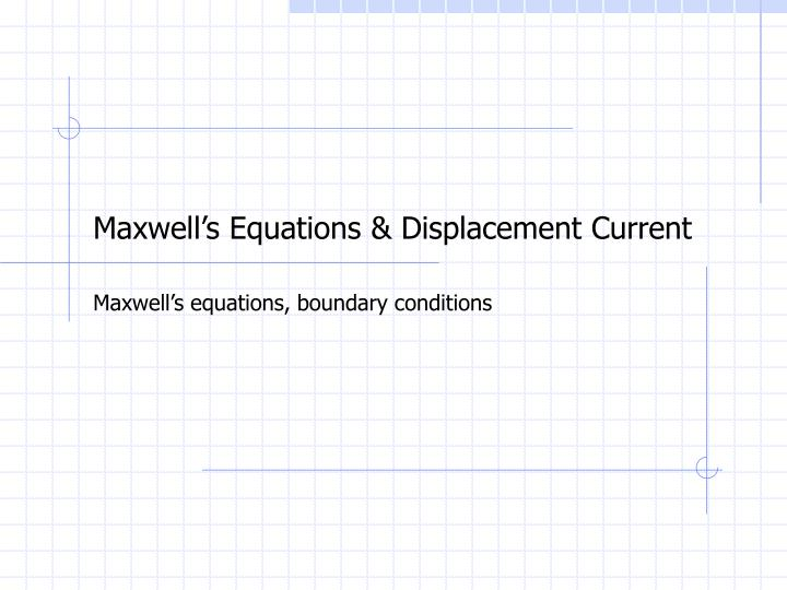 Maxwell's Equations & Displacement Current
