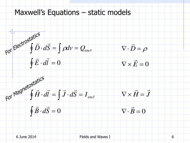 Maxwell's Equations – static models