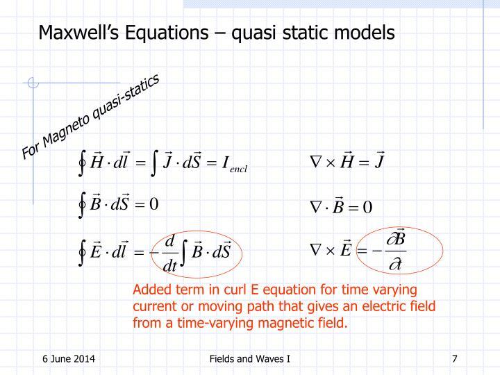 Maxwell's Equations – quasi static models