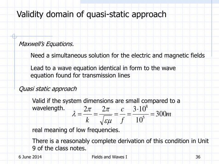 Validity domain of quasi-static approach
