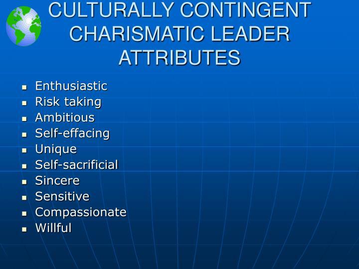CULTURALLY CONTINGENT CHARISMATIC LEADER ATTRIBUTES