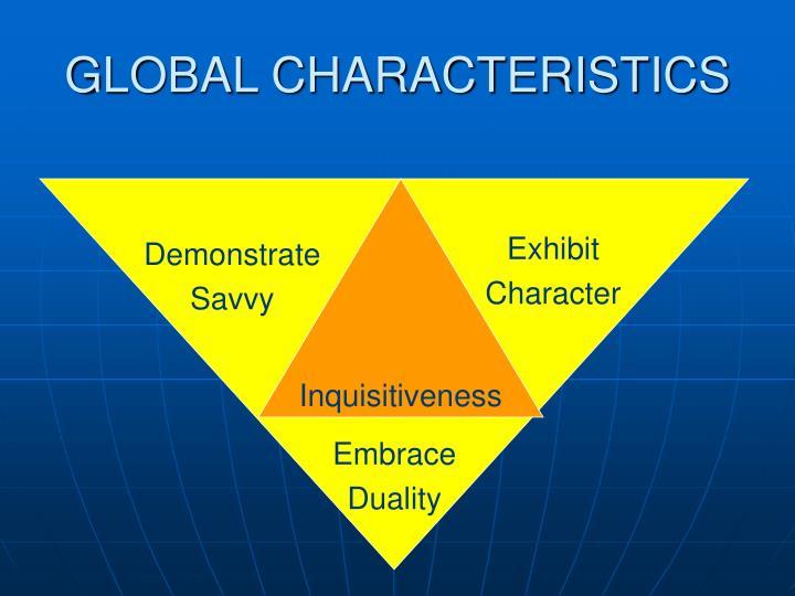 GLOBAL CHARACTERISTICS