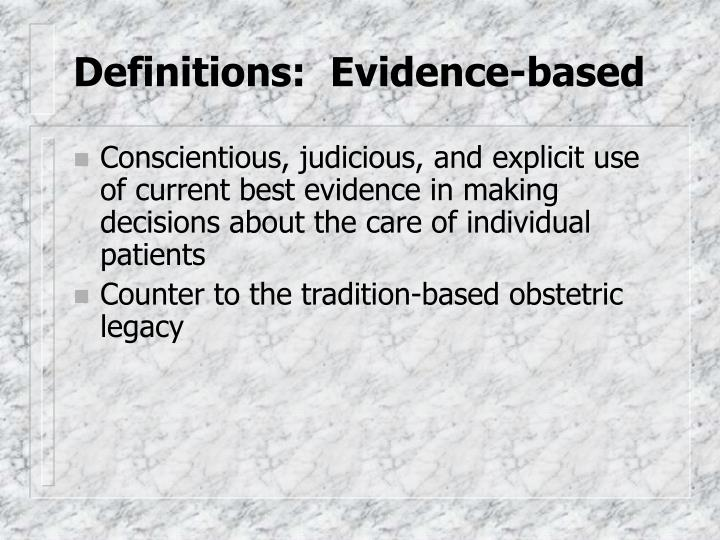 Definitions:  Evidence-based