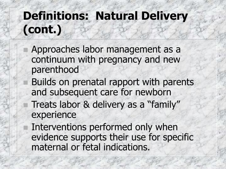 Definitions:  Natural Delivery (cont.)
