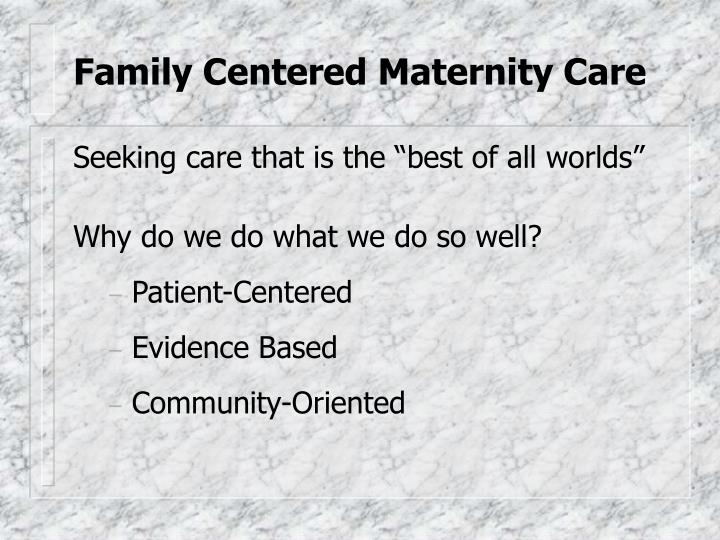 Family Centered Maternity Care