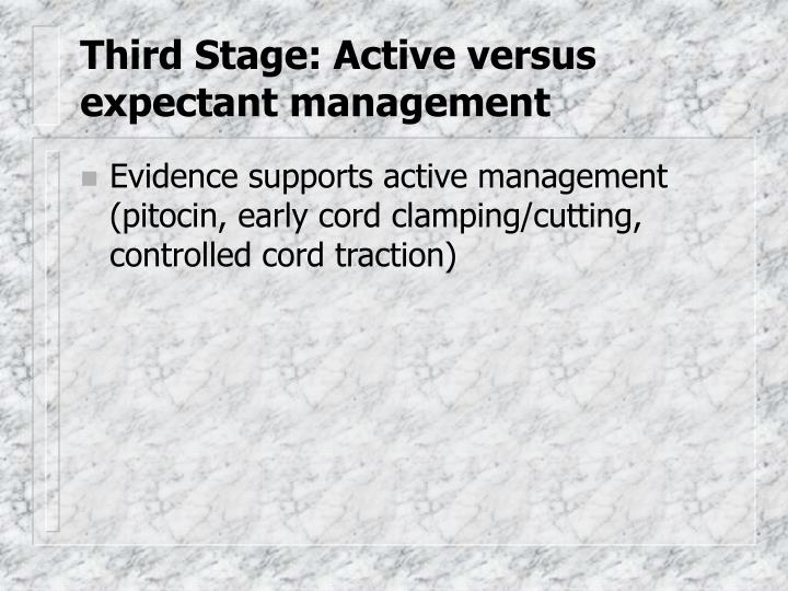 Third Stage: Active versus expectant management