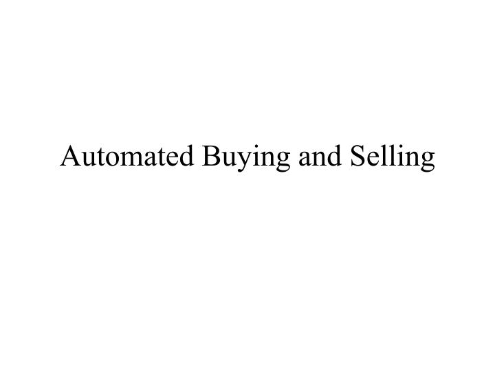 Automated Buying and Selling