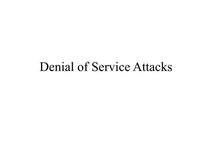 Denial of Service Attacks