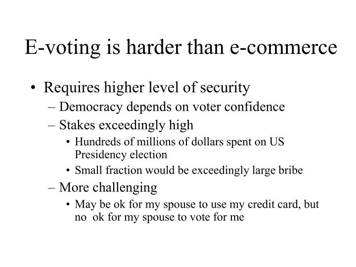 E-voting is harder than e-commerce