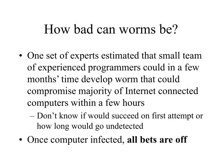 How bad can worms be?