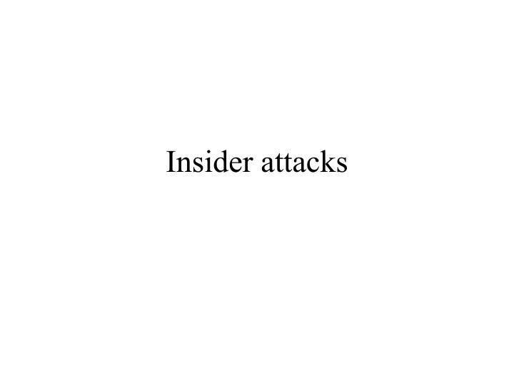 Insider attacks